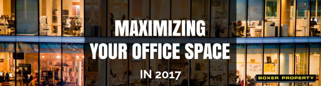 Maximizing Your Office Space in 2017