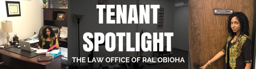 Tenant Spotlight: The Law Office of Ral Obioha
