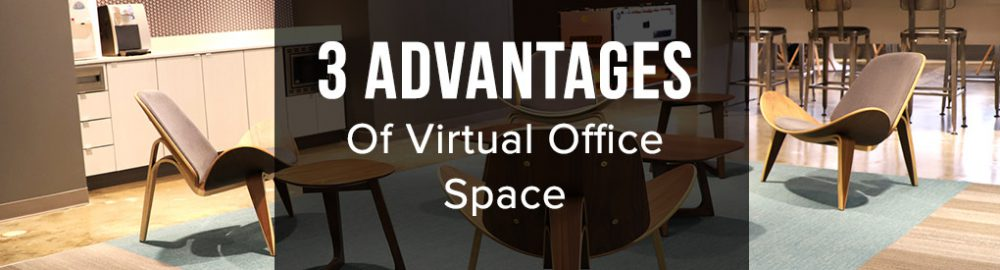 3 Advantages of a Virtual Office Space in Houston