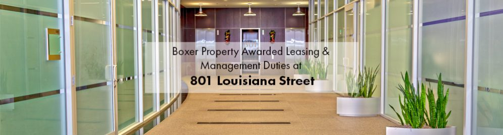 Boxer Property Awarded Leasing and Management Duties at 801 Louisiana Street in Downtown Houston, TX